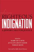 Righteous Indignation: A Jewish Call for Justice (Paperback)