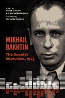 Mikhail Bakhtin: The Duvakin Interviews, 1973 (Paperback)