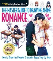 Master Guide to Drawing Anime, The: Romance: How to Draw the Popular Character Types Step by Step - Master Guide to Drawing Anime (Paperback)