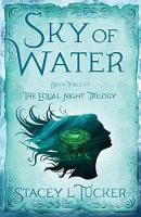 Sky of Water: Book Three of the Equal Night Trilogy - The Equal Night Trilogy (Paperback)