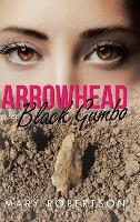 Arrowhead In the Black Gumbo (Hardback)