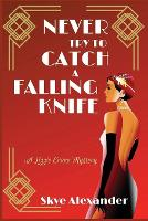 Never Try to Catch a Falling Knife: A Lizzie Crane Mystery (Paperback)