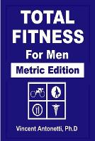 Total Fitness for Men - Metric Edition (Paperback)