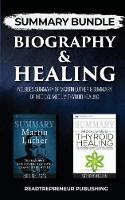 Summary Bundle: Biography & Healing - Readtrepreneur Publishing: Includes Summary of Martin Luther & Summary of Medical Medium Thyroid Healing (Paperback)