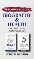 Summary Bundle: Biography & Health - Readtrepreneur Publishing: Includes Summary of Endurance & Summary of Essentialism (Hardback)