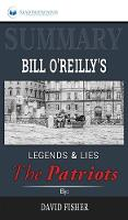 Summary of Legends and Lies: The Patriots by David Fisher (Hardback)