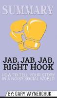 Summary of Jab, Jab, Jab, Right Hook