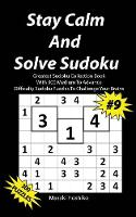 Stay Calm And Solve Sudoku #9: Greatest Sudoku Collection With 300 Medium Difficulty Sudoku Puzzles To Challenge Your Brains (Paperback)