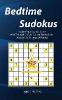 Bedtime Sudokus #15: Improve Your Sudoku Game With This Well Crafted Sudoku Puzzle Book (Medium To Advance Difficulty) (Paperback)