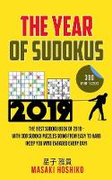 The Year Of Sudokus: The Best Sudoku Book Of 2019 - With 300 Sudoku Puzzles Going From Easy To Hard (Keep You Mind Engaged Every Day) (Paperback)