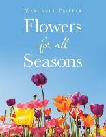 Flowers for All Seasons (Paperback)
