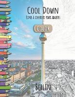 Cool Down [Color] - Livre a colorier pour adultes: Berlin (Paperback)