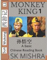 Monkey King: A Basic Chinese Reading Book (Simplified Characters), Folk Story of Sun Wukong from the Novel Journey to the West - Mandarin Chinese Reading Book 4 (Paperback)