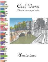 Cool Down - Libro da colorare per adulti: Amsterdam (Paperback)