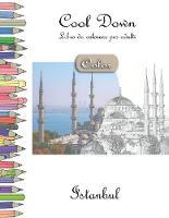 Cool Down [Color] - Libro da colorare per adulti: Istanbul (Paperback)