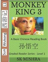 Monkey King 3: A Basic Chinese Reading Book (Simplified Characters), Folk Story of Sun Wukong from the Novel Journey to the West (Graded Reader Series Level 1) - Mandarin Chinese Reading 6 (Paperback)