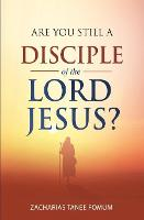 Are You Still a Disciple of The Lord Jesus? - Practical Helps for the Overcomers 22 (Paperback)