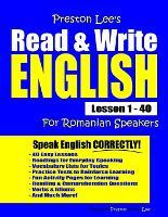 Preston Lee's Read & Write English Lesson 1 - 40 For Romanian Speakers - Preston Lee's English for Romanian Speakers (Paperback)