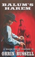 Balum's Harem: A Balum Series Western #8 - Balum Series Western 8 (Paperback)