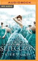 La seleccion (Narracion en Castellano): Serie La seleccion, libro 1 - La seleccion 1 (CD-Audio)