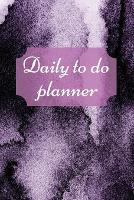 Daily to do planner: To-Do List Notebook, Planner, Daily Checklist, 6x9 inch (Paperback)