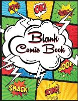 Blank Comic Book for Kids: Enjoy Creating Your Own Comics - Draw Comics by Expressing Talent and Creativity with this Blank Comic Book (Paperback)