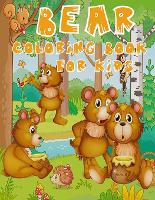 Bear Coloring Book for Kids: A Distinctive Coloring Book with Special Bear Designs - Suitable for Kids Aged 3-8 (Paperback)