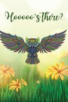 Hoooo's there?: Lined Paper Book with colored owl illustrations on each page Wide Ruled Paper for writing in with colored illustration on each page 6 x 9 150 Pages, Perfect for School, Office & Home Thick Paper (Paperback)