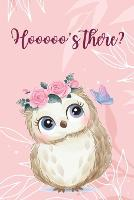 Hooooo's there?: Lined Paper Book with a colored owl illustrations on each pageWide Lined Paper for writing in with colored illustration on each page 6 x 9 150 Pages, Perfect for School, Office and Home Thick Paper (Paperback)