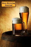 Beer Brewing Log (Paperback)