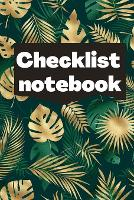 Checklist Notebook: To Do List Notebook, Daily and Weekly Planning, Productivity Journal (Paperback)