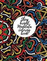 Shine bright mandala coloring book for adults (Paperback)