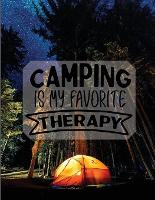 Camping Is My Therapy: Amazing Camping Journal Notebook / RV And Camping Log Book / Perfect For Campers And Camping Fans. Makes A Wonderful Camping Journal Planner (Paperback)