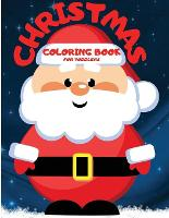 Christmas Coloring Book For Toddlers: Amazing Toddler Christmas Coloring Book 100 Big Wonderful Christmas Coloring Pages Including Santa Claus, Reindeer, Snowman, Elves&Christmas Trees Designs&Illustrations Fun Christmas Gift or Present for Toddlers (Paperback)