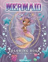 Mermaid Coloring Book For Girls Ages 6-12: Amazing Mermaids Coloring Pages for Girls - Magical Illustrations, Cute & Unique Mermaid Coloring Pages For Kids - Big Book of Mermaids Full of Fantasy. (Paperback)