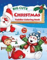 Big Cute Christmas Toddler Coloring Book
