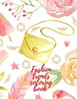 Fashion trends coloring book (Paperback)