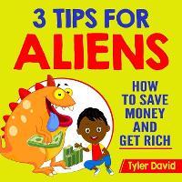 3 Tips for Aliens