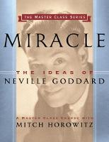 Miracle (Master Class Series): The Ideas of Neville Goddard (Paperback)