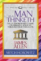 As a Man Thinketh (Condensed Classics): The Extraordinary Classic on Remaking Your Life Through Your Thoughts (Paperback)