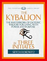 The Kybalion (Condensed Classics): The Masterwork of Esoteric Wisdom for Living with Power and Purpose (Paperback)