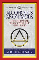 Alcoholics Anonymous (Condensed Classics): The Landmark of Recovery and Vital Living (Paperback)
