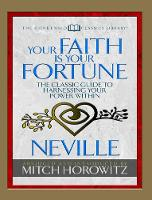 Your Faith Is Your Fortune (Condensed Classics): The Classic Guide to Harnessing Your Power Within (Paperback)