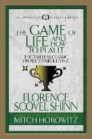 The Game of Life And How to Play it (Condensed Classics): The Timeless Classic on Successful Living (Paperback)