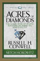 Acres of Diamonds (Condensed Classics): The Classic Work on Finding Your Fortune Where You Least Expect It (Paperback)