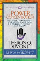 The Power of Concentration (Condensed Classics): The Classic to Harnessing Your Mental Power from the Immortal Author of The Kybalion (Paperback)