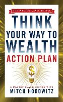 Think Your Way to Wealth Action Plan (Master Class Series) (Paperback)