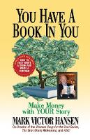 You Have a Book In You: Make Money with YOUR Story (Hardback)