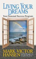 Living Your Dreams: Your Personal Success Program (Paperback)