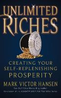 Unlimited Riches: Creating Your Self Replenishing Prosperity (Paperback)